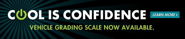 Cool is confidence - Vehicle grading scale now available - Learn more