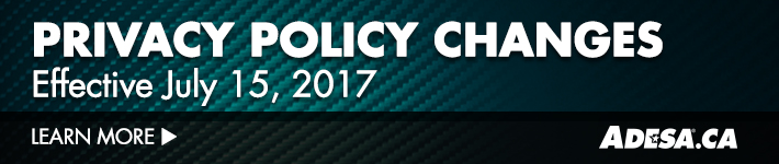 ADESA.ca Privacy Policy Change Effective July 15, 2017