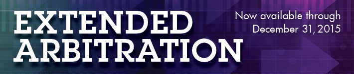 Extended Arbitration - Now available through December 31, 2015